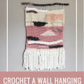 crochet wall hanging tutorial, crochet patterns, diy wall hanging tutorial, yarn wall art